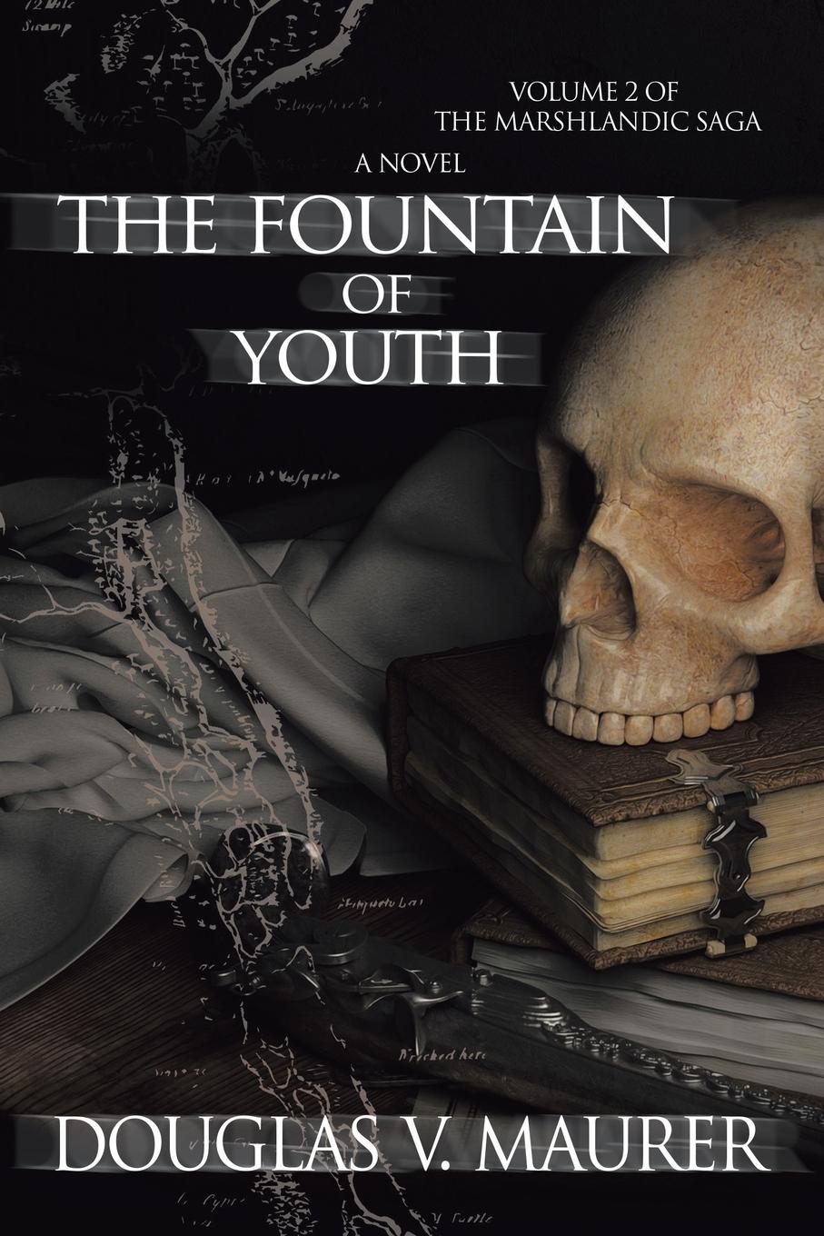 Douglas V. Maurer The Fountain of Youth. Volume 2 of the Marshlandic Saga larry swedroe e the quest for alpha the holy grail of investing
