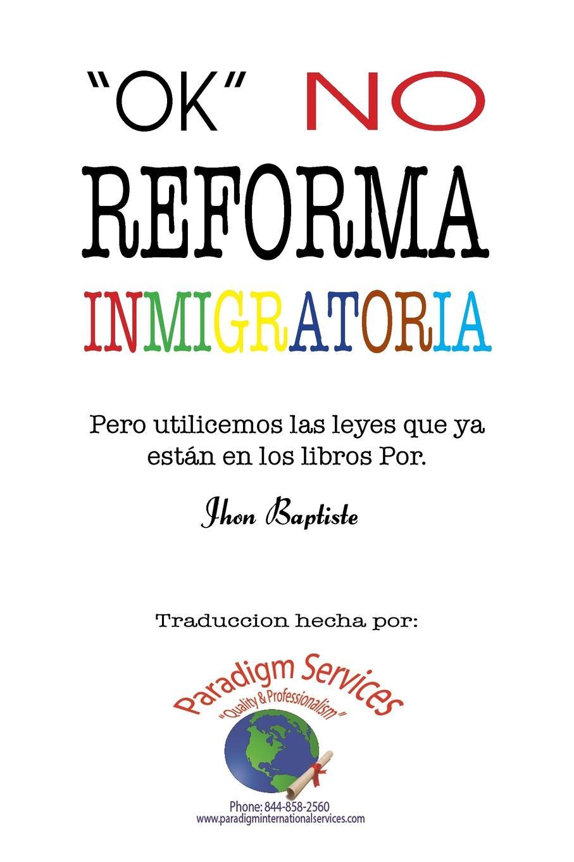 Jhon Baptiste Ok, no reforma immigratoria. (Pero utilicemos las leyes que ya estan en los libros) estados fallidos