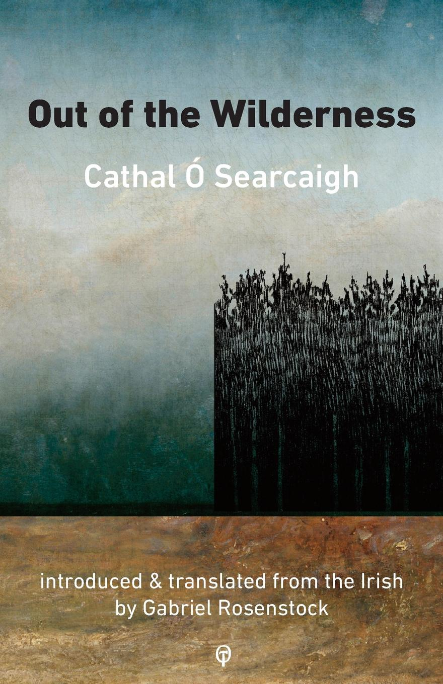 Gabriel Rosenstock, Cathal O Searcaigh Out of the Wilderness dennis adair janet rosenstock wildfires