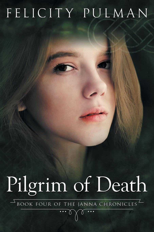 Felicity Pulman Pilgrim of Death. The Janna Chronicles 4 недорого