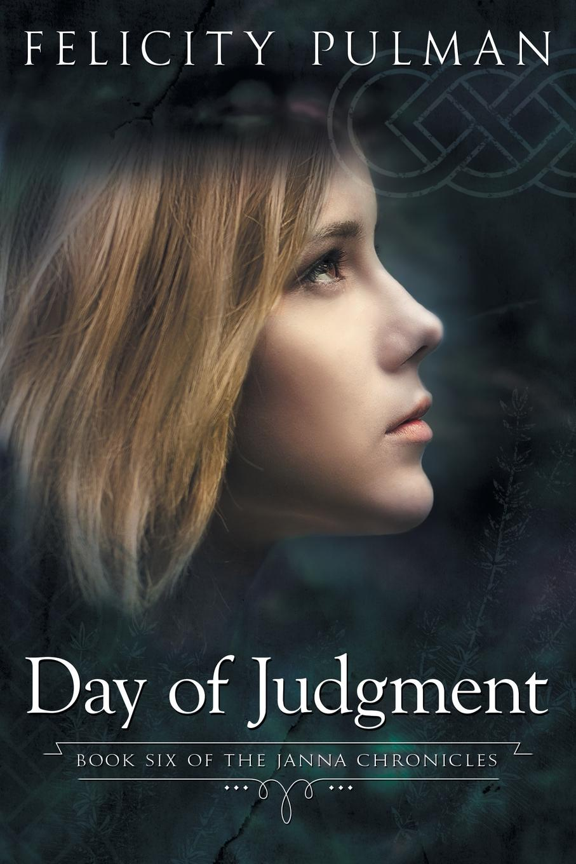 Felicity Pulman Day of Judgment. The Janna Chronicles 6 недорого
