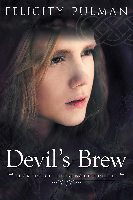 Felicity Pulman Devil.s Brew. The Janna Chronicles 5 недорого