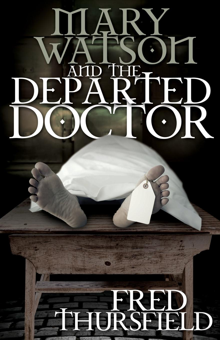Fred Thursfield Mary Watson And The Departed Doctor goss j adams d doctor who city of death