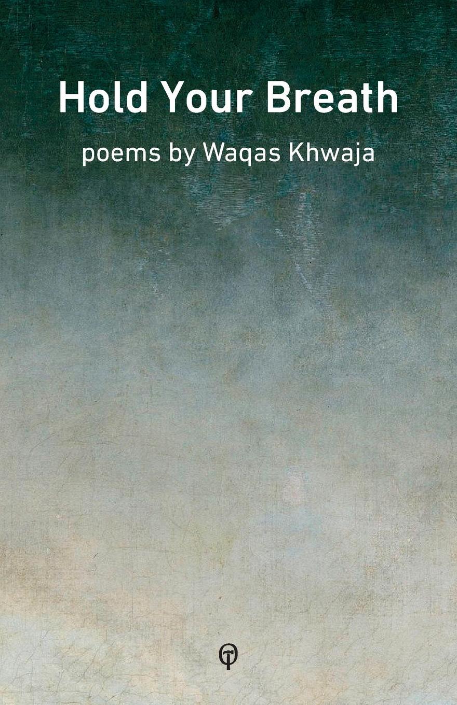 Waqas Khwaja Hold your Breath
