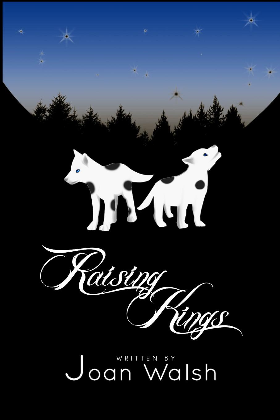 Joan Walsh Raising Kings wilds of the wolf