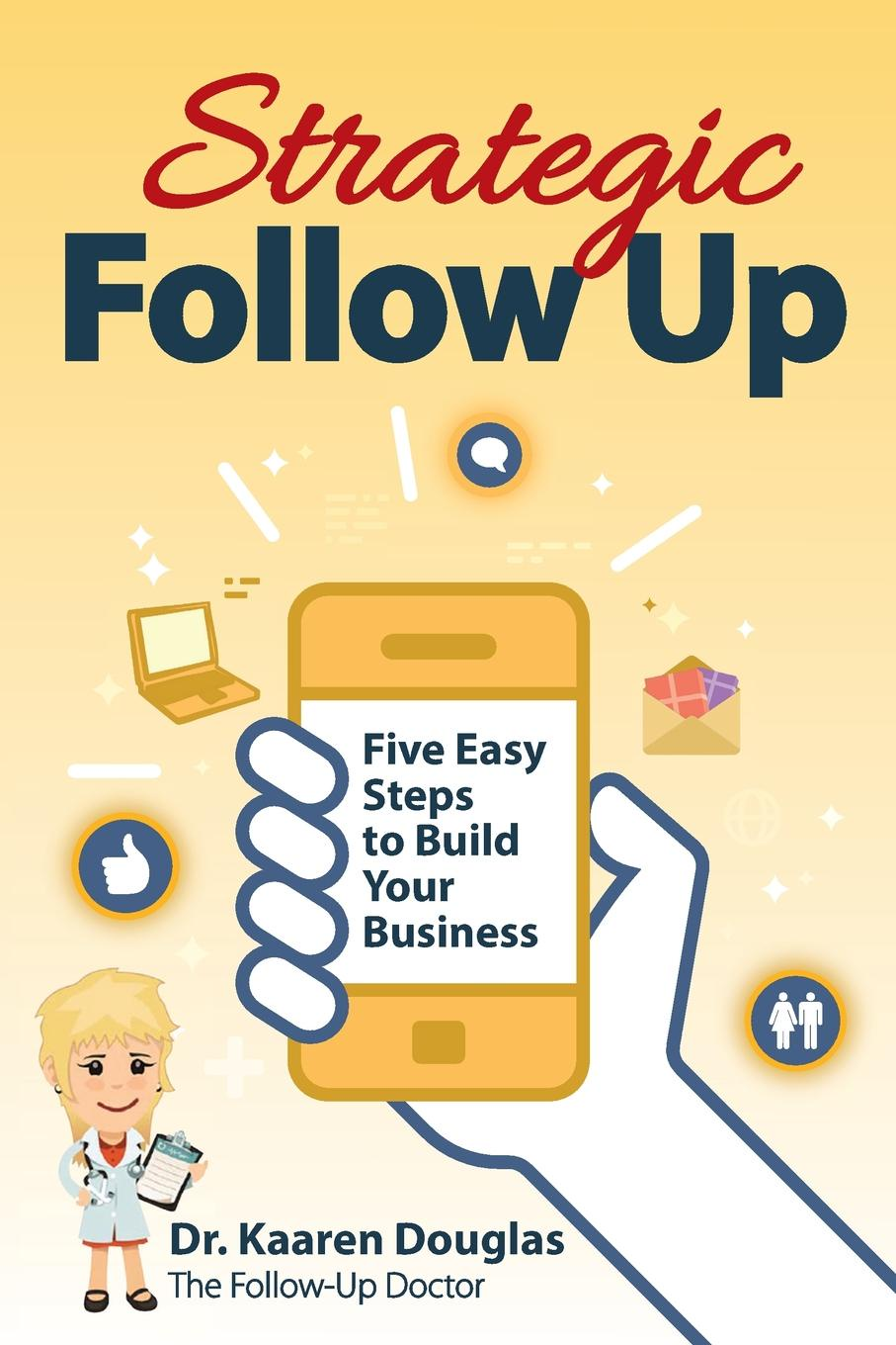 лучшая цена Kaaren Christine Douglas Strategic Follow Up. Five Easy Steps to Build Your Business