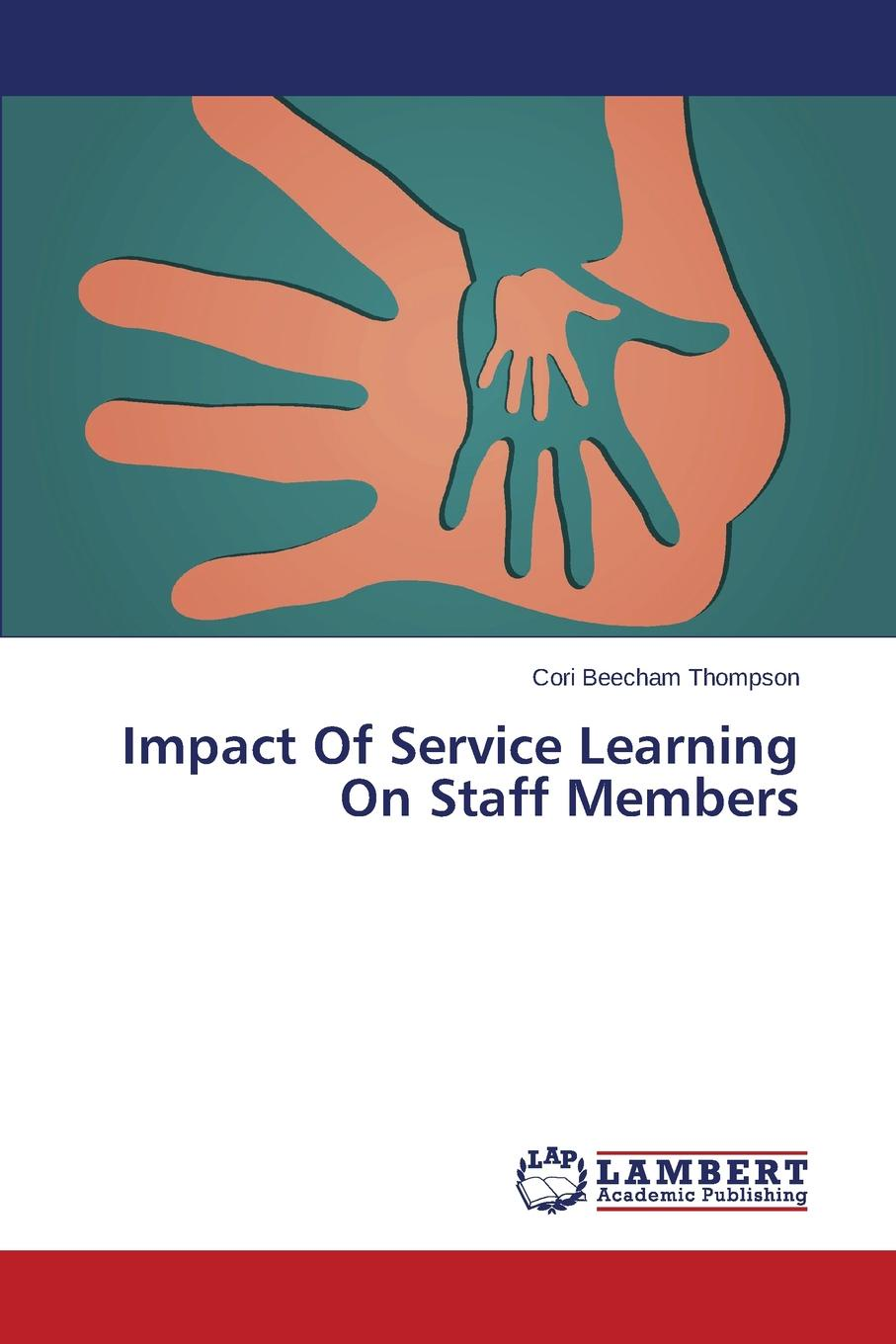 Beecham Thompson Cori Impact Of Service Learning On Staff Members service learning pedagogy how does it measure up