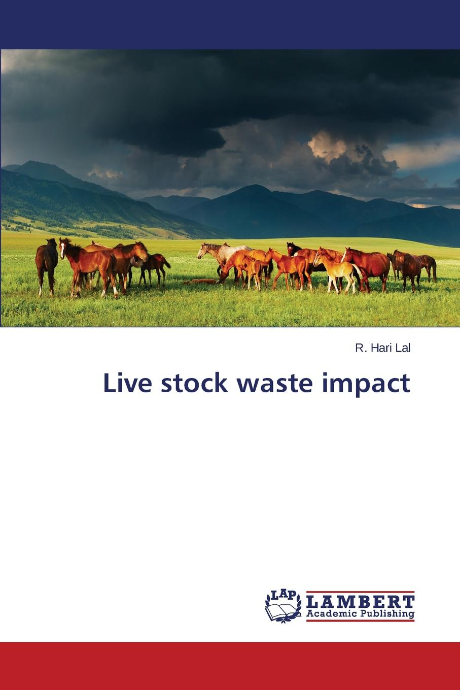Фото - Lal R. Hari Live Stock Waste Impact mark kopecky managing manure how to store compost and use organic livestock wastes a storey basics title
