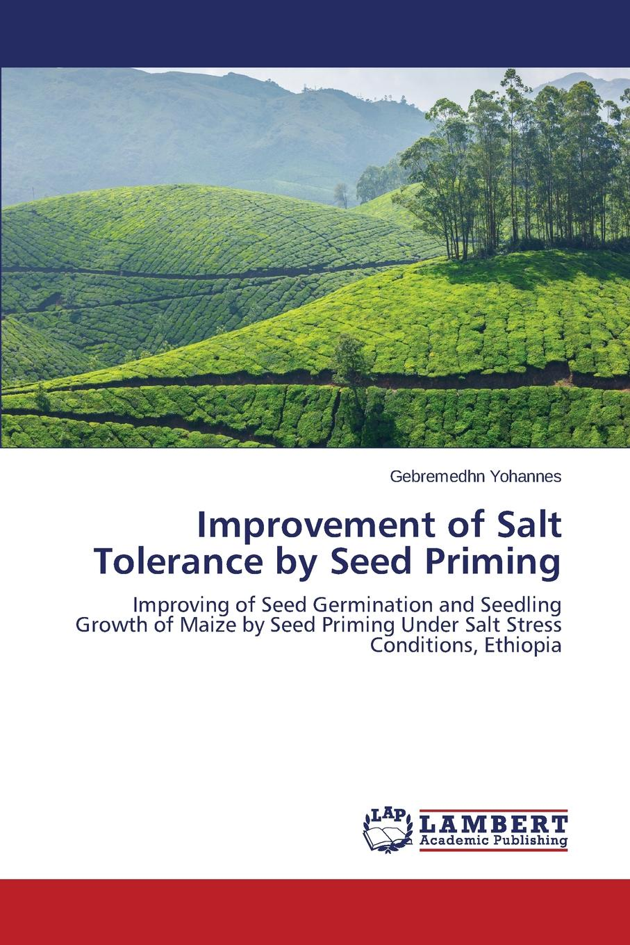 Yohannes Gebremedhn Improvement of Salt Tolerance by Seed Priming mohamed aymen elouaer maher souguir and cherif hannachi effect of nacl priming on germination behavior of fenugreek