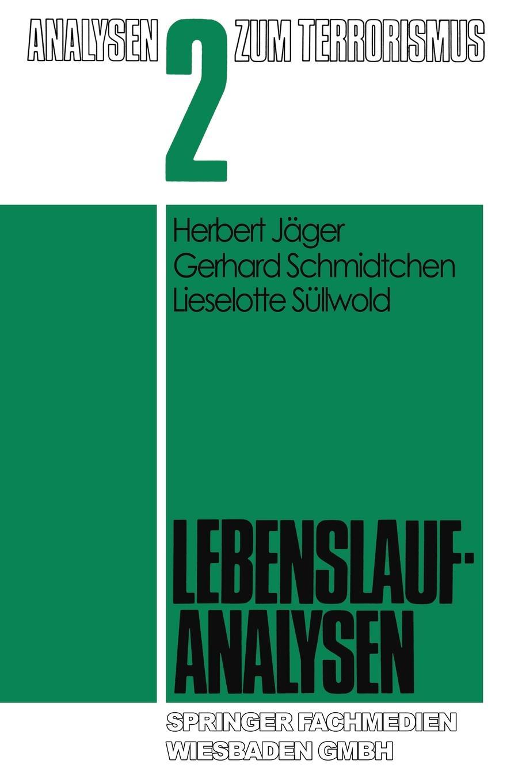 Herbert Jäger, Gerhard Schmidtchen, und] Lieselotte S\{u}llwold Lebenslaufanalysen