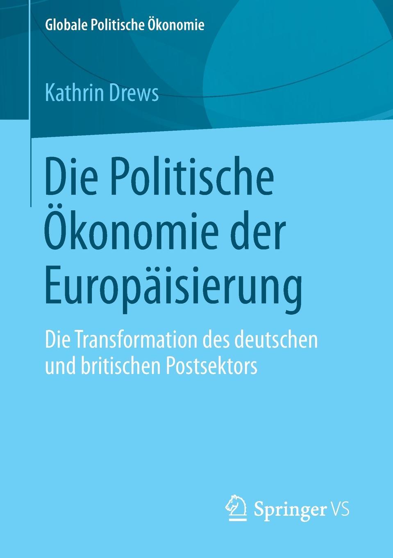 Kathrin Drews Die Politische Okonomie Der Europaisierung. Die Transformation Des Deutschen Und Britischen Postsektors kathrin niederdorfer product placement ausgewahlte studien uber die wirkung auf den rezipienten