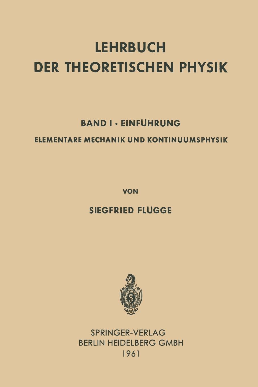 Siegfried Flügge Lehrbuch der Theoretischen Physik. Band I . Einfuhrung martin pohl physik für alle
