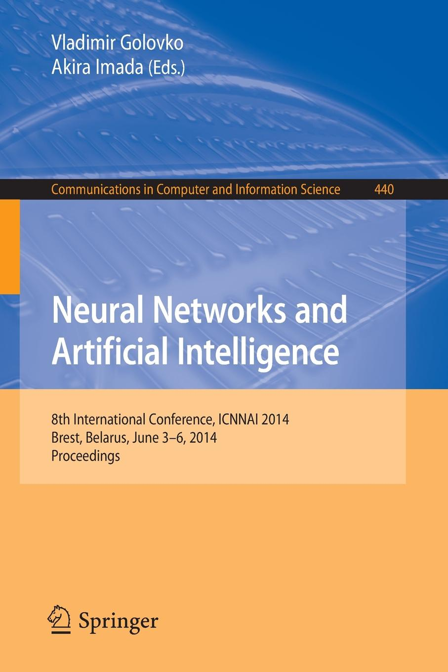 Neural Networks and Artificial Intelligence. 8th International Conference, Icnnai 2014, Brest, Belarus, June 3-6, 2014. Proceedings цена