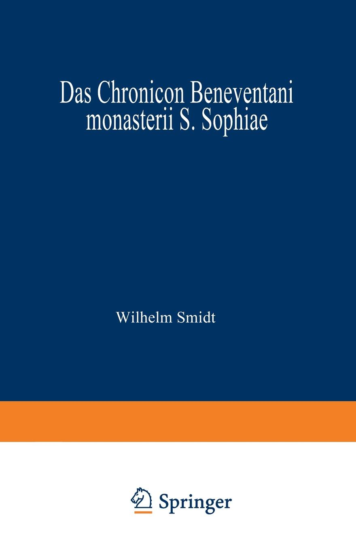 Wilhelm Smidt Das Chronicon Beneventani monasterii S. Sophiae. Teil I und Anhang sophia von sawilski horton s ripples