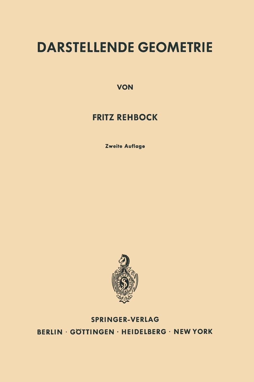 Fritz Rehbock Darstellende Geometrie analytische geometrie des punktes der geraden linie und der ebene ein handbuch zu den vorlesungen und ubungen uber analytische geometrie