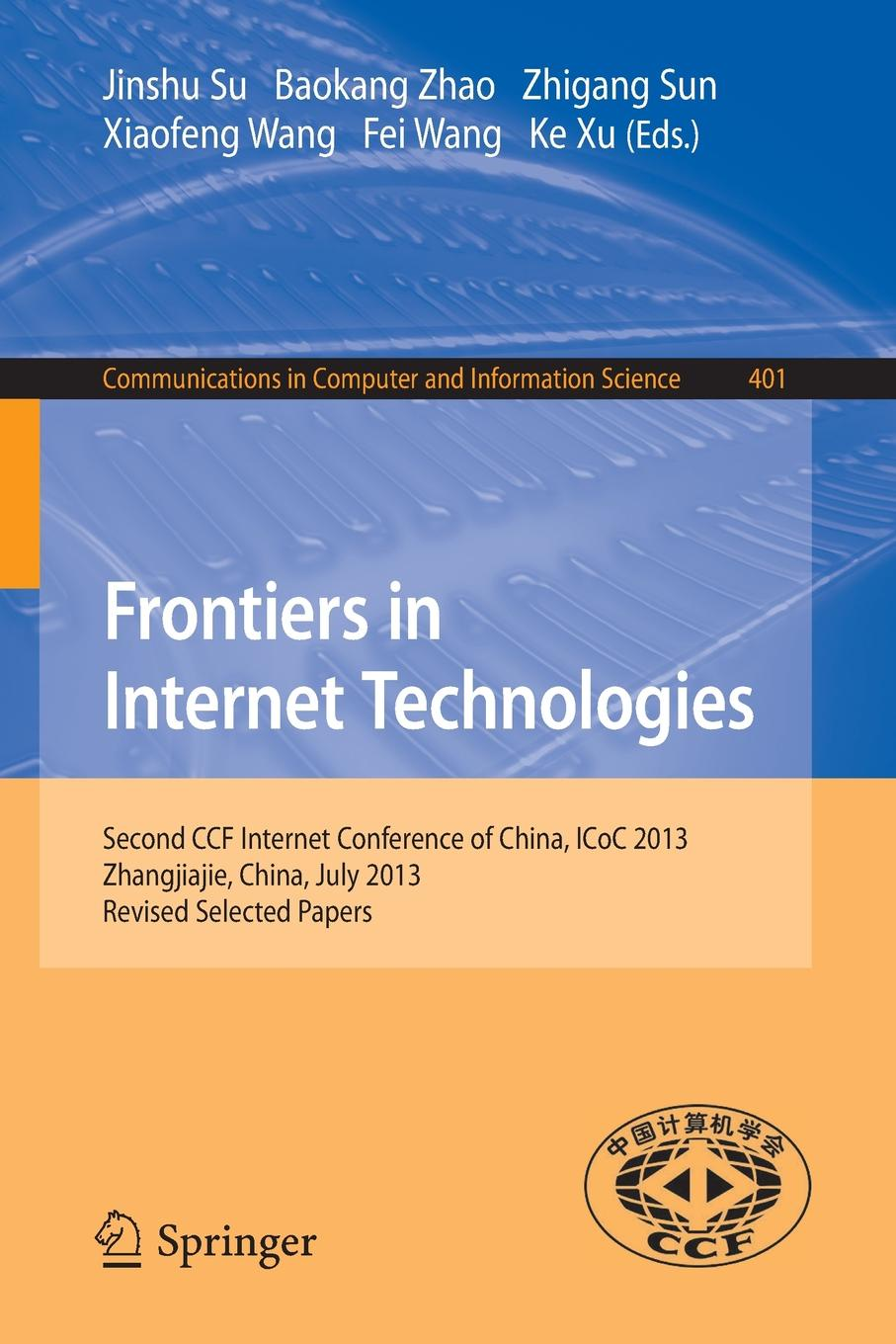 Frontiers in Internet Technologies. Second CCF Internet Conference of China, ICoC 2013, Zhangjiajie, China. Revised Selected Papers shelby zach 6lowpan the wireless embedded internet