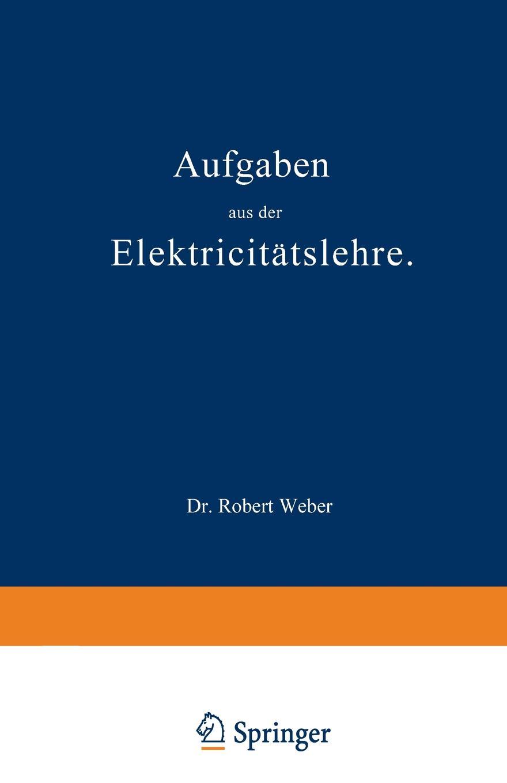 Robert Weber Aufgaben aus der Elektricitatslehre хомякова к гл ред любимые сказки книжка с наклейками