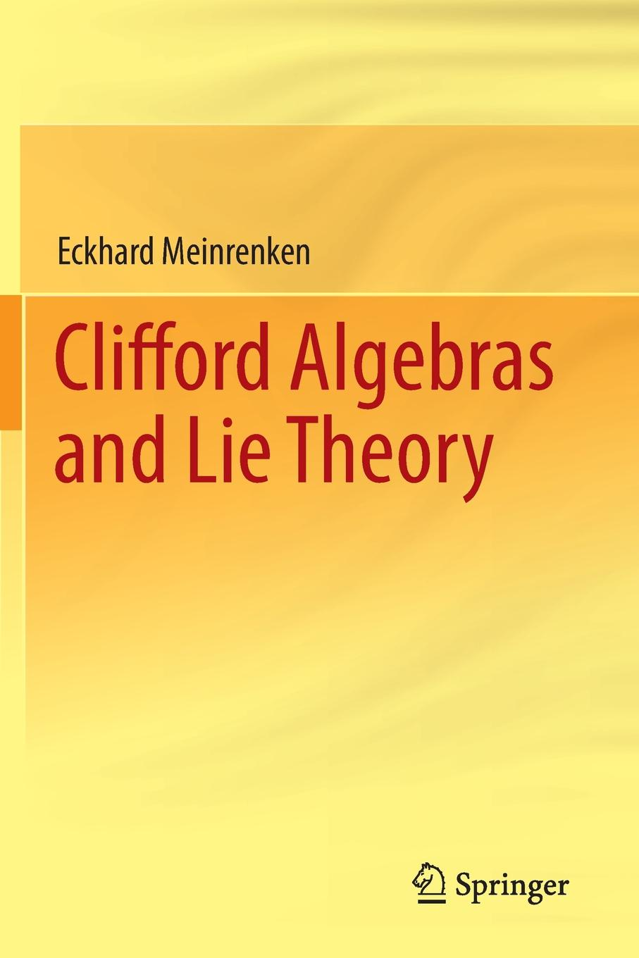 Eckhard Meinrenken Clifford Algebras and Lie Theory bjarne toft graph edge coloring vizing s theorem and goldberg s conjecture