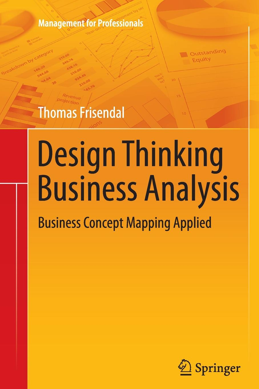 лучшая цена Thomas Frisendal Design Thinking Business Analysis. Business Concept Mapping Applied
