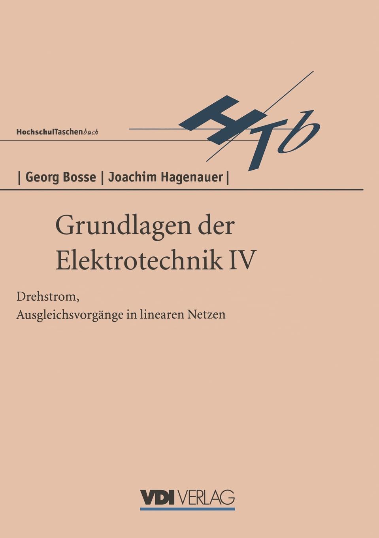 Фото - Georg Bosse Grundlagen der Elektrotechnik IV. Drehstrom, Ausgleichsvorgange in linearen Netzen bosse nürnberg