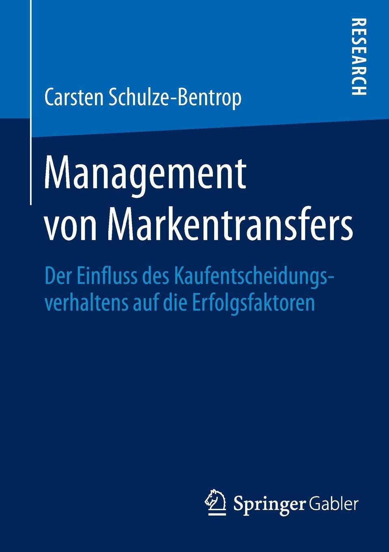 Carsten Schulze-Bentrop Management Von Markentransfers. Der Einfluss Des Kaufentscheidungsverhaltens Auf Die Erfolgsfaktoren tina r erfolgsfaktoren des product placements in kinospielfilmen