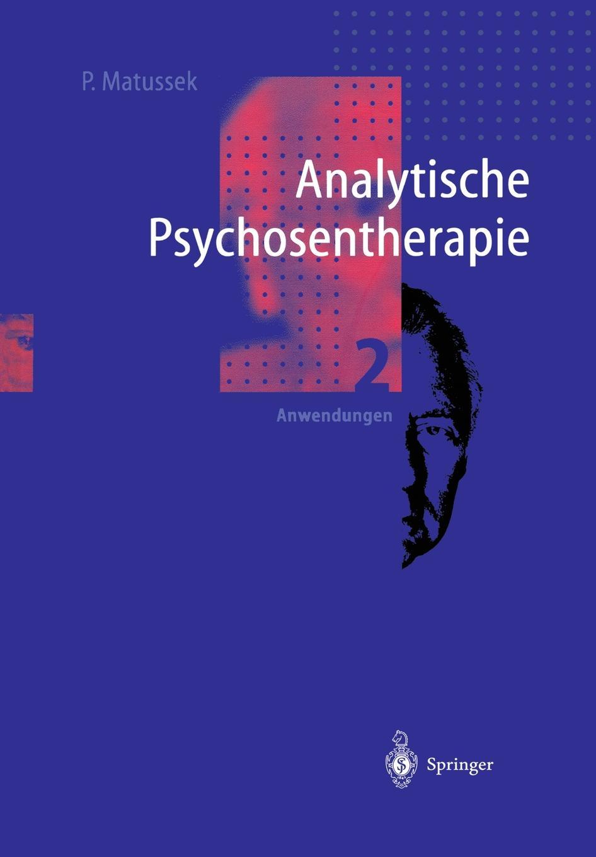 Paul Matussek Analytische Psychosentherapie. 2 Anwendungen august eduard martin ph jung pathologie und therapie der frauenkrankheiten