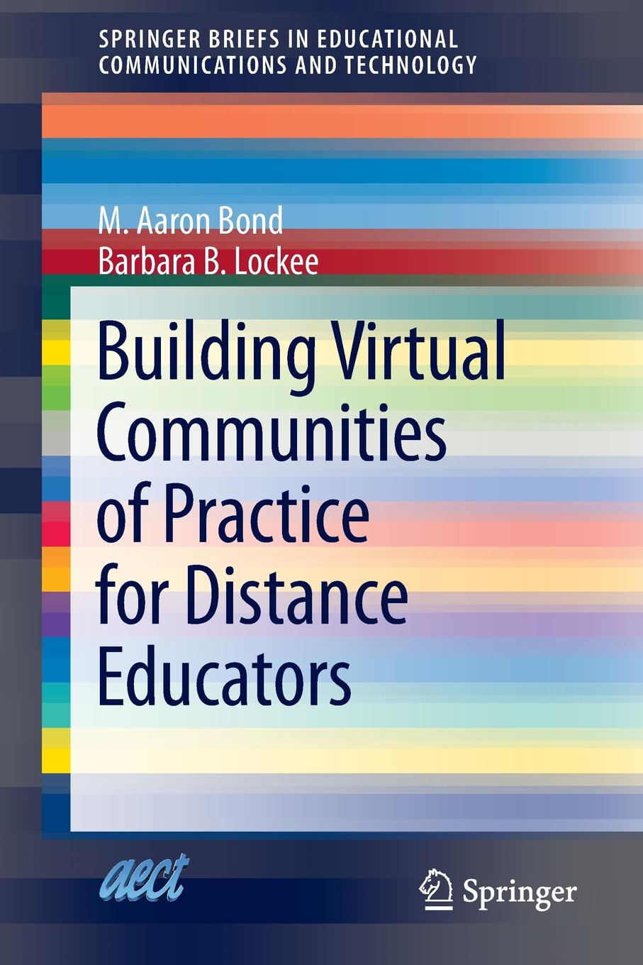 M. Aaron Bond, Barbara B. Lockee Building Virtual Communities of Practice for Distance Educators george piskurich m rapid instructional design learning id fast and right