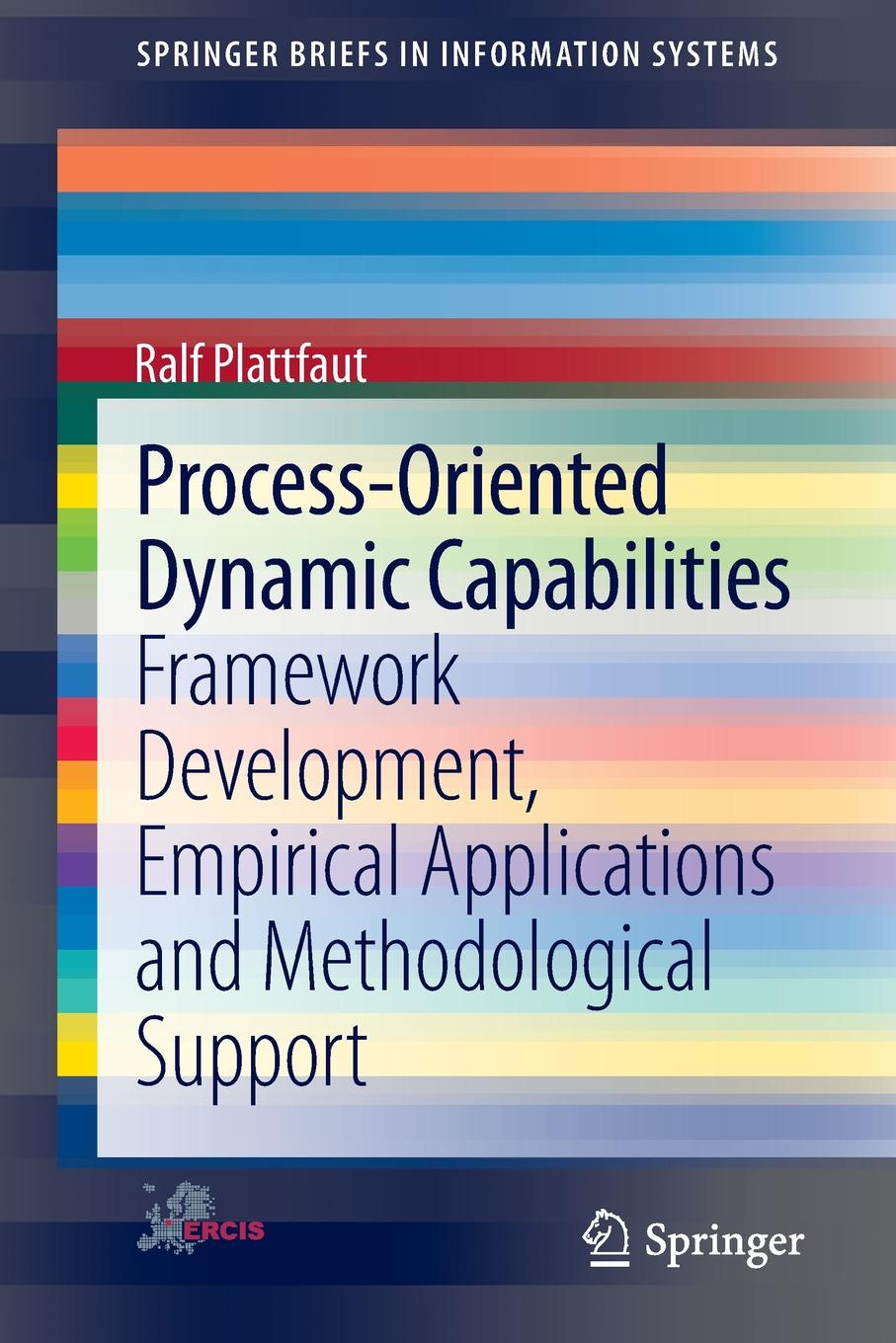 Ralf Plattfaut Process-Oriented Dynamic Capabilities. Framework Development, Empirical Applications and Methodological Support henry cruz faith in service developing credit unions in ecuador