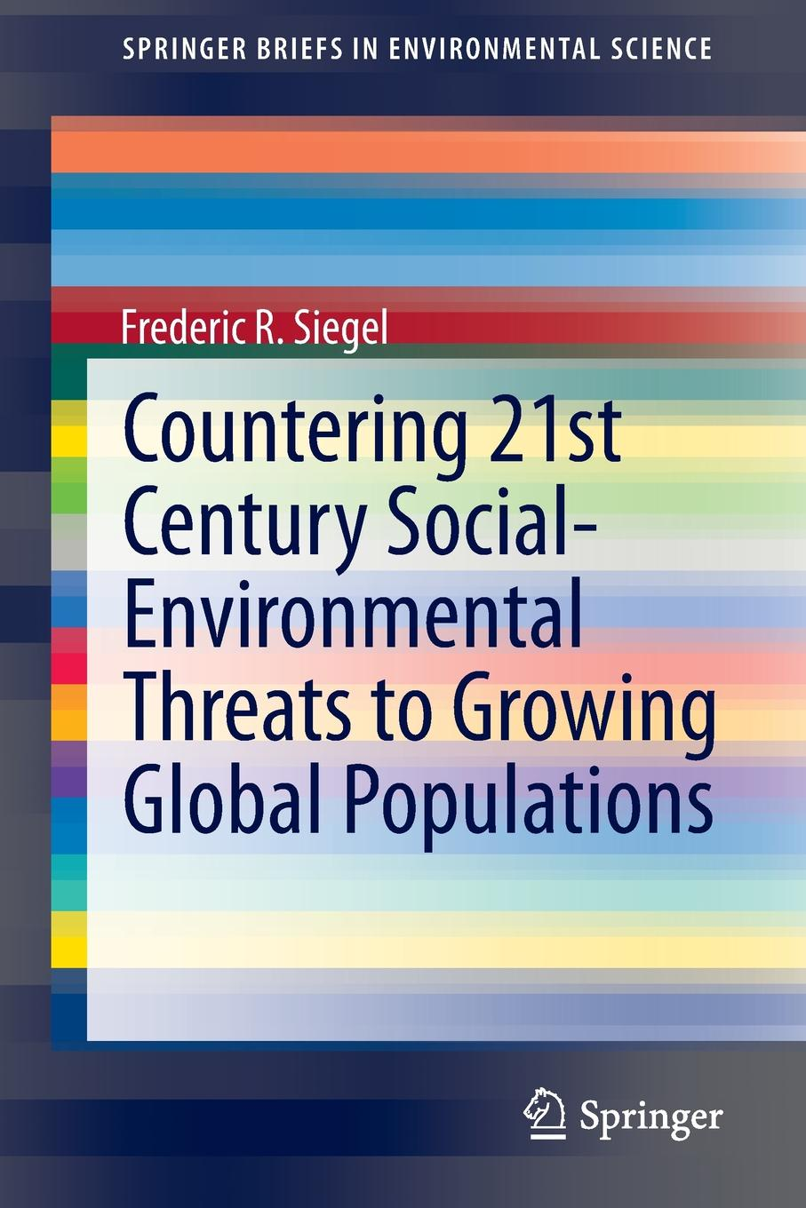 Frederic R. Siegel Countering 21st Century Social-Environmental Threats to Growing Global Populations keshra sangwal nucleation and crystal growth metastability of solutions and melts