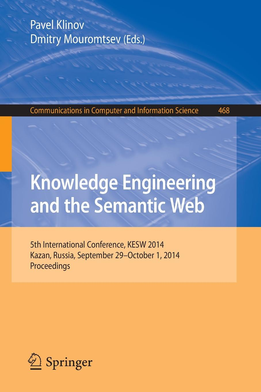 Knowledge Engineering and the Semantic Web 5th International Conference KESW 2014 Kazan Russia September 29--October 1 2014 Proceedings