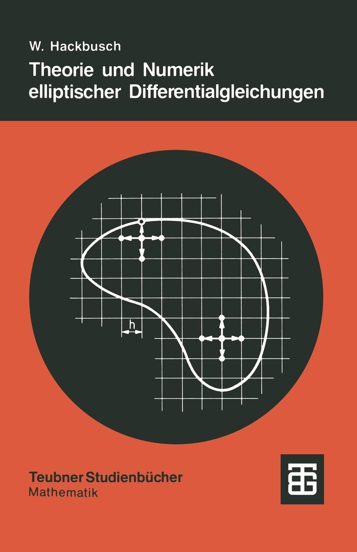 Wolfgang Hackbusch Theorie und Numerik elliptischer Differentialgleichungen c h i m e r a s