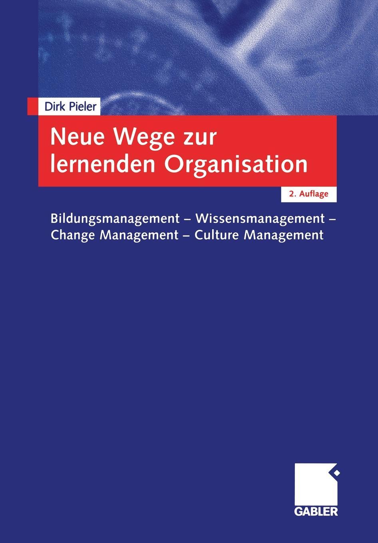 Dirk Pieler Neue Wege Zur Lernenden Organisation. Bildungsmanagement Wissensmanagement Change Management Culture Management dirk zeller effective time management in a day for dummies