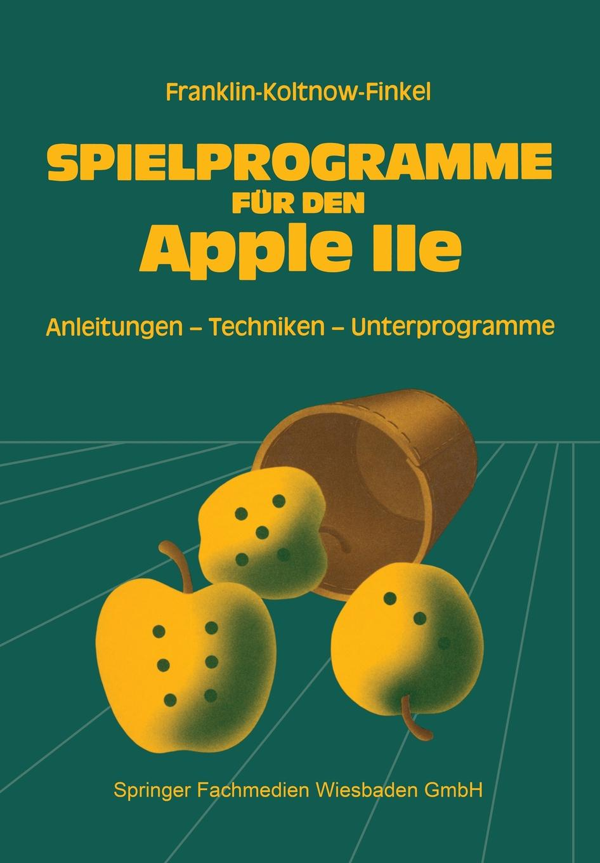 Howard Franklin Spielprogramme Fur Den Apple IIe. Spiele Sowie Anleitungen, Techniken Und Unterprogramme Fur Die Eigenentwicklung Von Spielen все цены