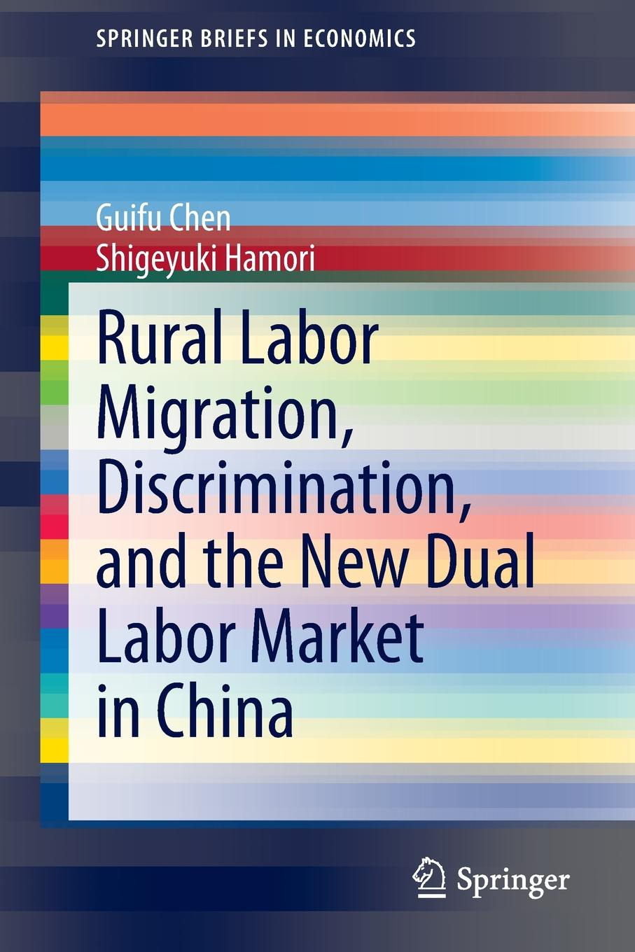 Guifu Chen, Shigeyuki Hamori Rural Labor Migration, Discrimination, and the New Dual Labor Market in China seid yimer returns to education and wage differential