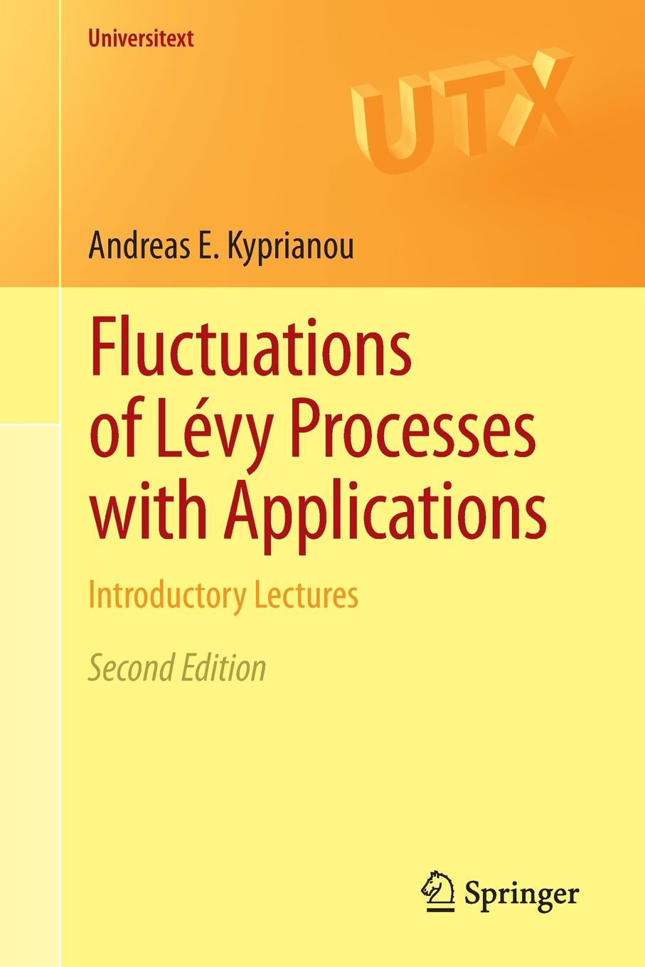 Andreas E. Kyprianou Fluctuations of Levy Processes with Applications. Introductory Lectures m l silverstein boundary theory for symmetric markov processes