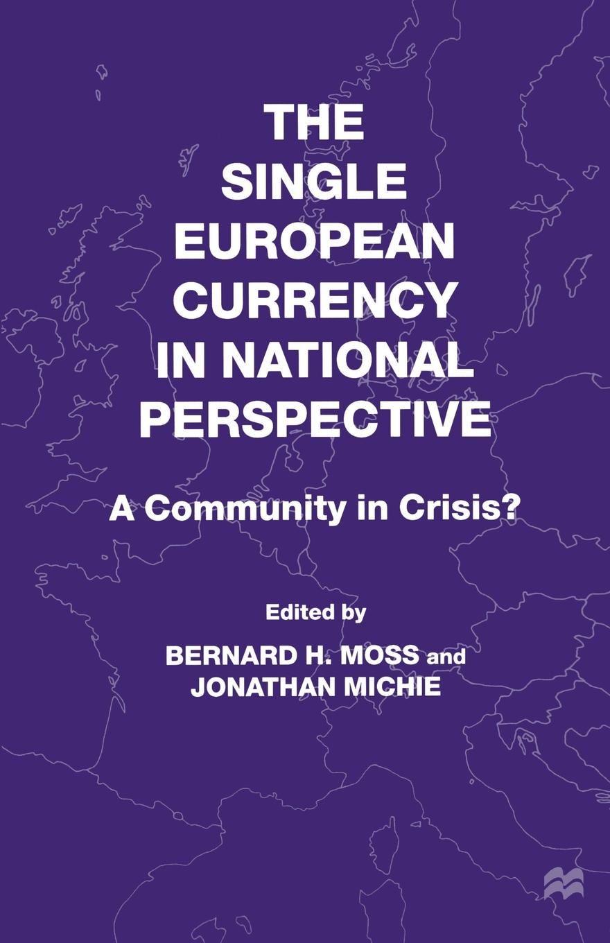 The Single European Currency in National Perspective. A Community in Crisis. sonja kirschner assessment of the language education policy in austria and its fitness for purpose within the european union