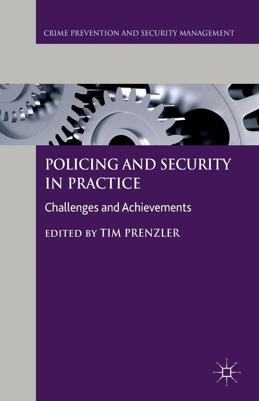 Фото - Policing and Security in Practice greg linsdell the emergence growth and implications of private policing in victoria