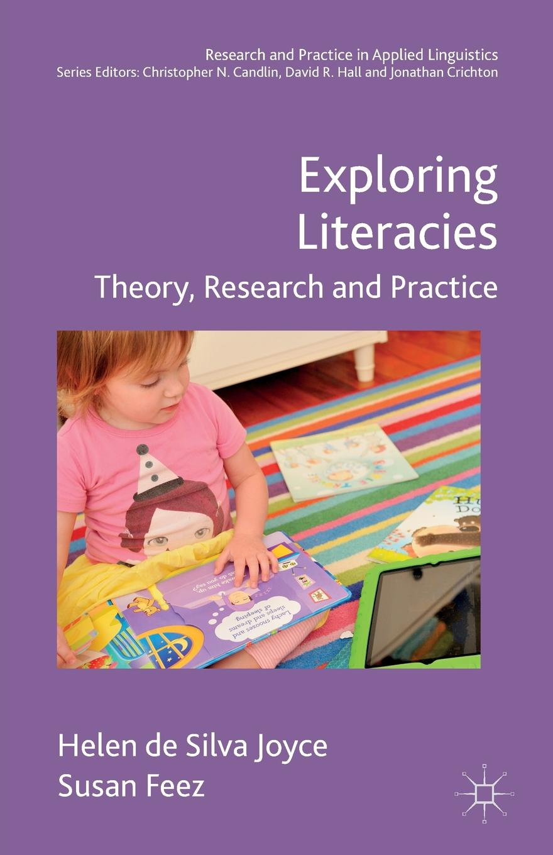 Helen de Silva Joyce, Susan Feez Exploring Literacies. Theory, Research and Practice quality of life research and practice