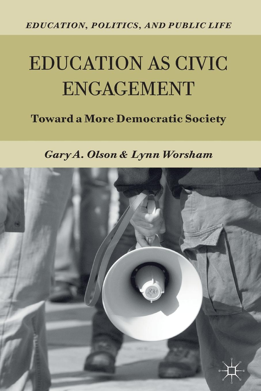 Education as Civic Engagement. Toward a More Democratic Society amy gutmann democratic education revised edition