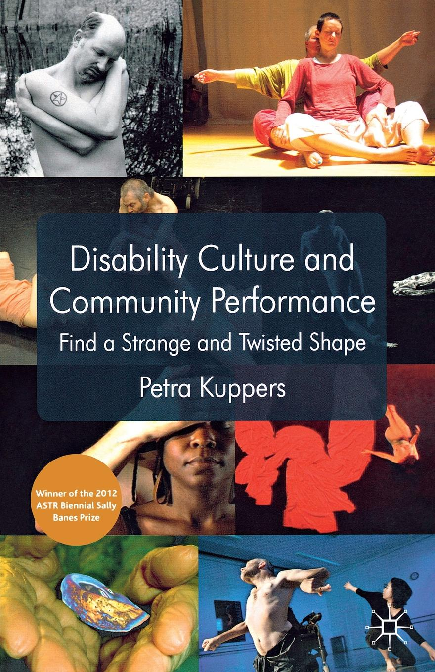 Petra Kuppers Disability Culture and Community Performance. Find a Strange and Twisted Shape gait and balance performance in stroke survivors