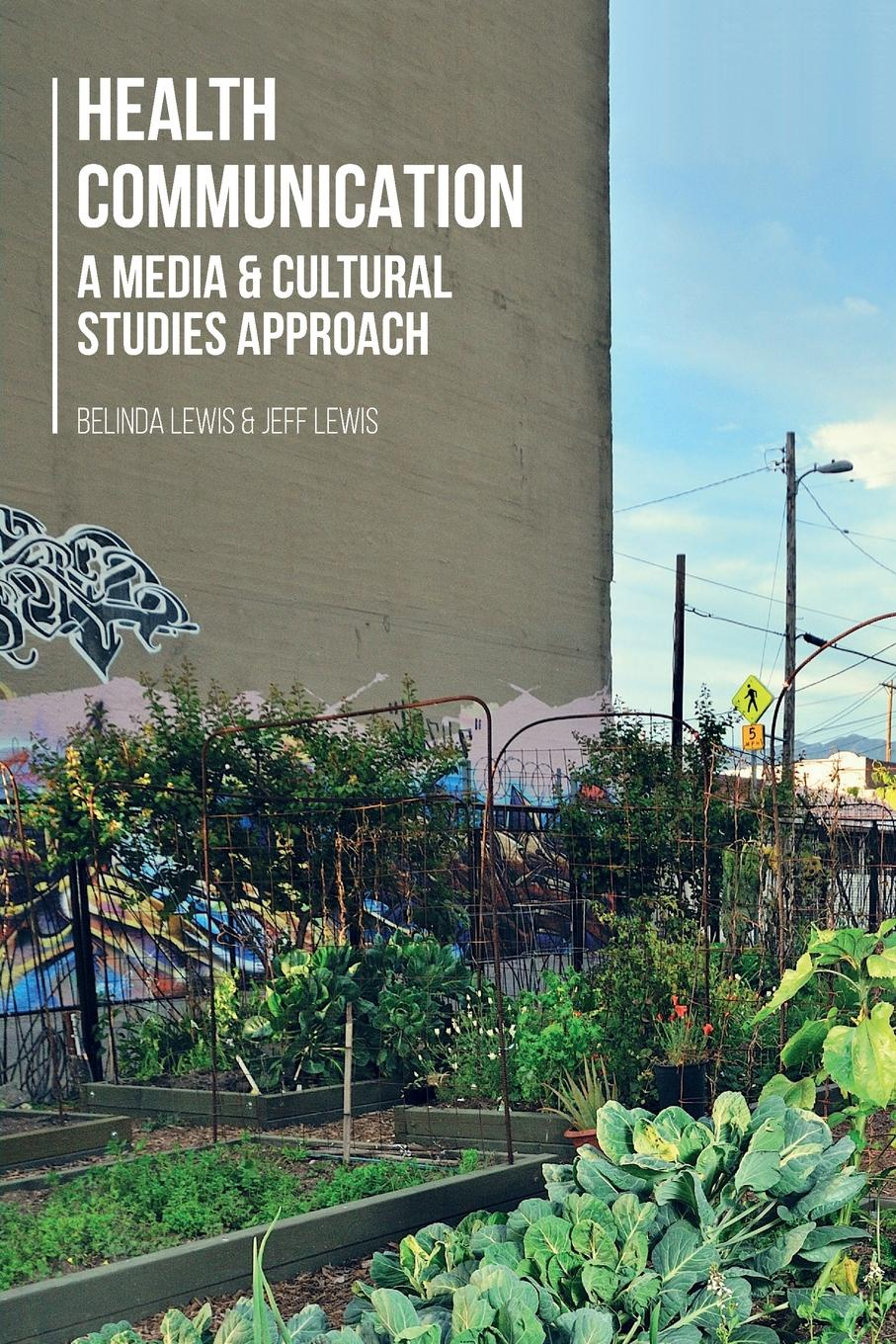 Belinda Lewis Health Communication. A Media and Cultural Studies Approach media promotion