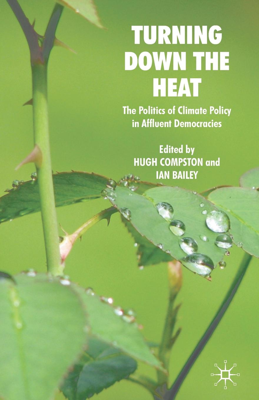 Turning Down the Heat. The Politics of Climate Policy in Affluent Democracies towards a cultural politics of climate change