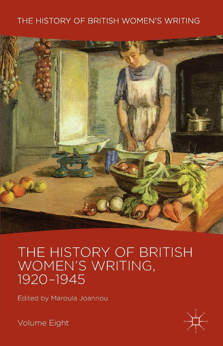 The History of British W Writing, 1920-1945. Volume Eight