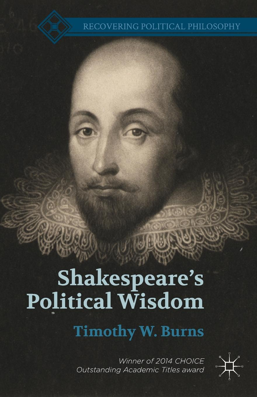 Shakespeare.s Political Wisdom