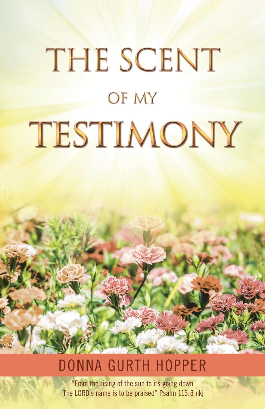 Donna Gurth Hopper The Scent of My Testimony jeno wilson sad like me a transition into the core of my soul