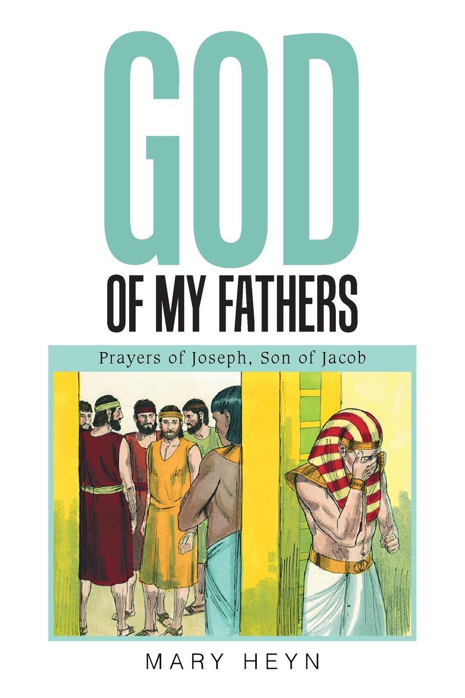 Mary Heyn God of My Fathers. Prayers Joseph, Son Jacob