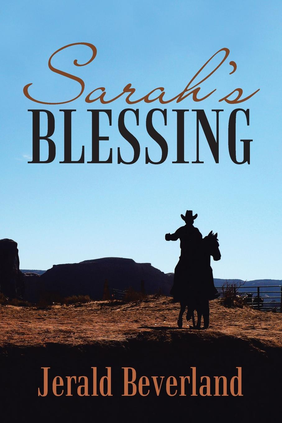 Jerald Beverland Sarah.s Blessing rice alfred ernest an oregon girl a tale of american life in the new west