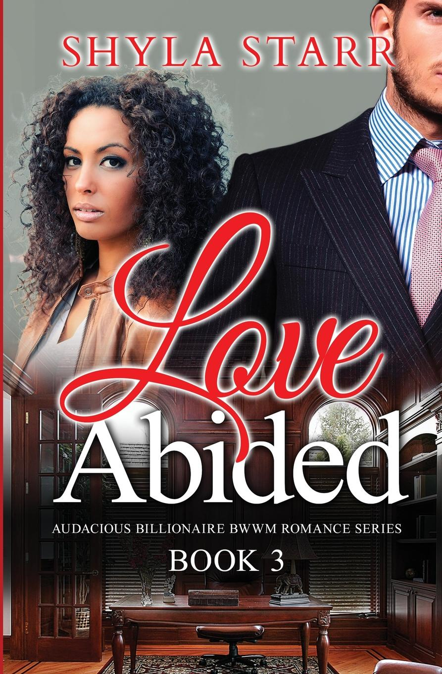 Shyla Starr Love Abided. Audacious Billionaire BWWM Romance Series, Book 3 fool s quest book 2 of the fitz and the fool trilogy