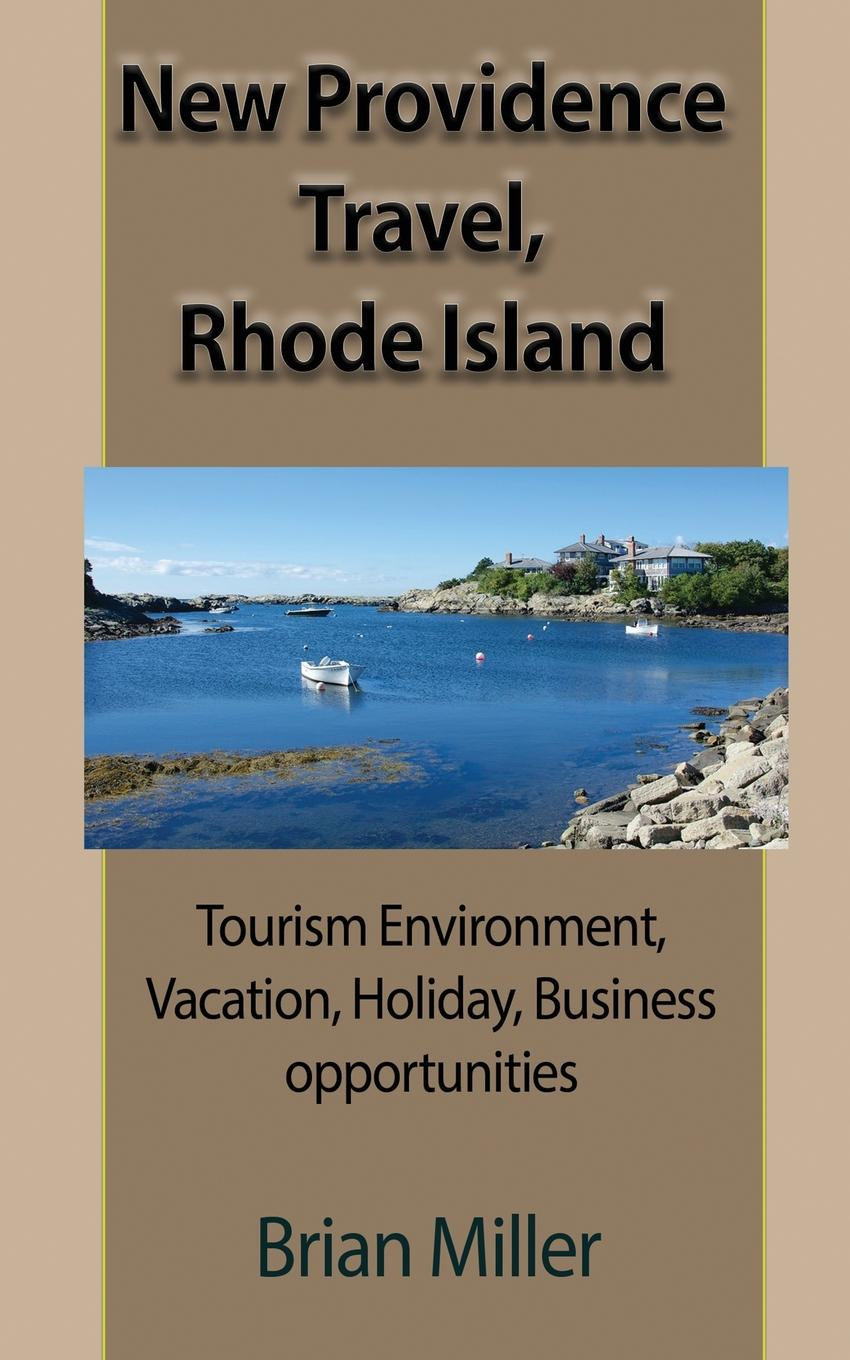 Brian Miller New Providence Travel, Rhode Island. Tourism Environment, Vacation, Holiday, Business opportunities