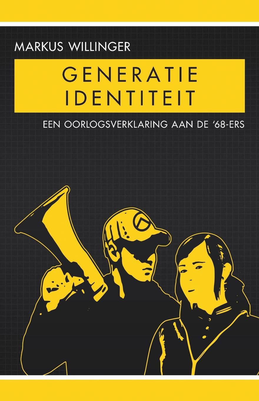 Markus Willinger Generatie Identiteit. Een oorlogsverklaring aan de .68-ers ilj boot invloeden op de beslissing van outsourcen in het mkb